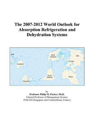 The 2007-2012 World Outlook for Absorption Refrigeration and Dehydration Systems