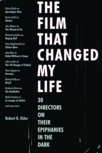 the-film-that-changed-my-life-30-directors-on-their-epiphanies-in-the-dark