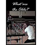 img - for [ { WHAT ARE THE ODDS? } ] by Vos, Jacob M (AUTHOR) Mar-01-2002 [ Paperback ] book / textbook / text book