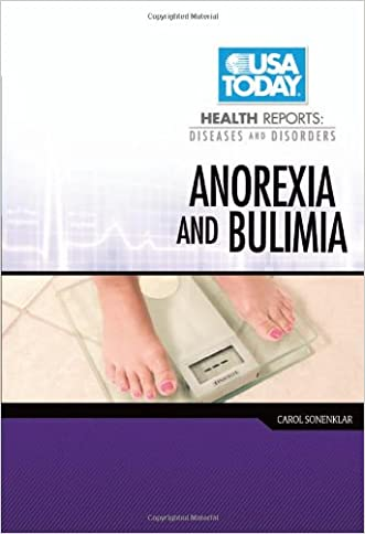 Anorexia and Bulimia (USA Today Health Reports: Diseases and Disorders)