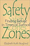 img - for Safety Zones: Finding Refuge in Times of Turmoil book / textbook / text book