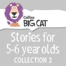 Stories for 5 to 6 year olds: Collection 2 (Collins Big Cat Audio) Audiobook by  Collins Big Cat, Cliff Moon - editor Narrated by  Collins
