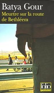 Meurtre sur la route de Bethléem, Gour, Batya
