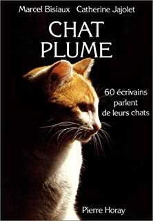Chat plume : 60 écrivains parlent de leurs chats, Bisiaux, Marcel (Ed.)