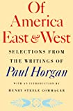Of America East and West: Selections from the Writings of Paul Horgan (0374518963) by Horgan, Paul