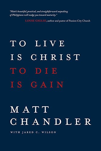 To Live Is Christ to Die Is Gain from David C. Cook