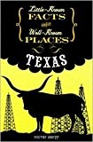 Little Known Facts About Well Known Places Texas (Little Known Facts Series)