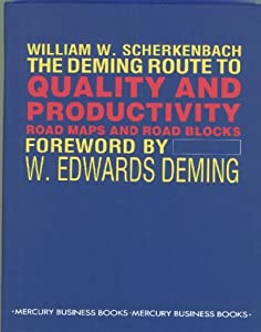 Deming Route to Quality and Productivity Hb William Scherkenbach