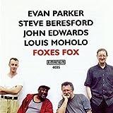 echange, troc Evan Parker & Steve Beresford & John Edwards & Louis Moholo - Foxes Fox