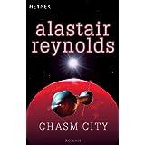 "Chasm City: Romanvon ""Alastair Reynolds"""