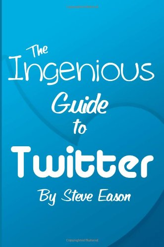 The Ingenious Guide To Twitter – B/W Edition: Learn How To Setup And Effectively Use Twitter To Create A Following (Ingenious Guides To Social Networks)
