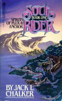 Spirits of Flux and Anchor (Soul Rider, Bk. 1), Jack L. Chalker