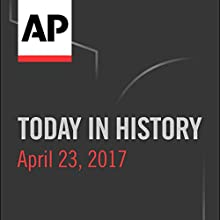 Today in History: April 23, 2017 Radio/TV Program by Camille Bohannon