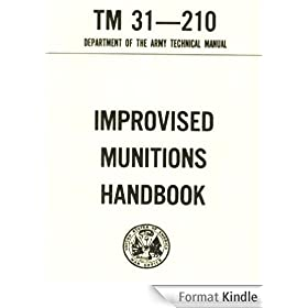 Improvised Munitions Combined with AMMUNITION, GENERAL, TM 9-1300-200 (English Edition)