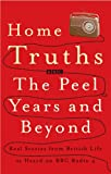 Home Truths: The Peel Years and Beyond (0719569532) by Martin Knowlden