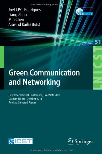 Green Communication and Networking: First International Conference, GreeNets 2011, Colmar, France, October 5-7, 2011, Revised Selected Papers