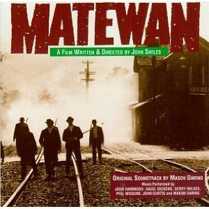Matewan: A Film Written And Directed By John Sayles - Original Soundtrack by Mason Daring, John Hammond, Hazel Dickens, Phil Wiggins and Gerry Milnes