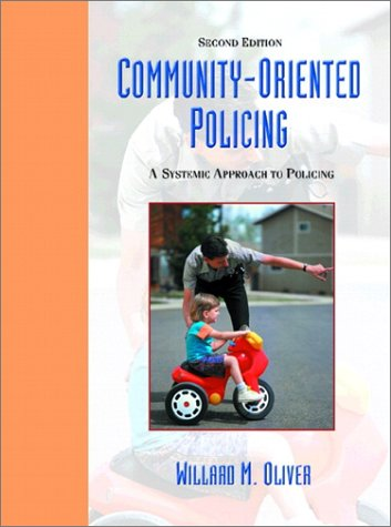 Community Oriented Policing: A Systemic Approach to Policing: Amazon.ca: Willard M. Oliver: Books