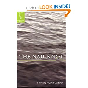 The Nail Knot (Fly Fishing Mysteries) John Galligan