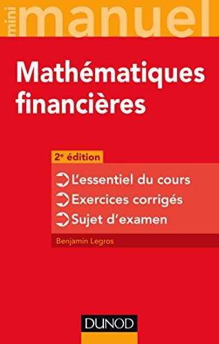 Mini-manuel - Mathématiques financières - 2e éd : L'essentiel du cours - Exercices corrigés - Sujet d'examen (Mini Manuel)
