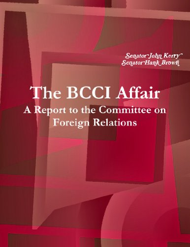 The Bcci Affair: A Report To The Committee On Foreign Relations