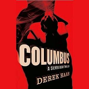 Columbus: A Silver Bear Thriller | [Derek Haas]