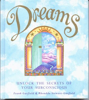 Dreams: Unlock the secrets of your subconscious, Frank Garfield