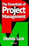 The Essentials of Project Management (0566077450) by Lock, Dennis