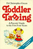 Dr. Christopher Green Toddler Taming: A Parents' Guide to the First Four Years
