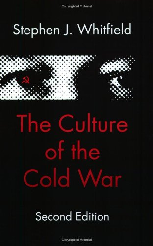 The Culture of the Cold War (The American Moment)
