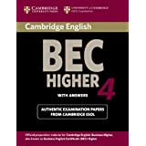 Cambridge BEC 4 Higher Student's Book with answers: Examination Papers from University of Cambridge ESOL Examinations (BEC Practice Tests)by Cambridge ESOL