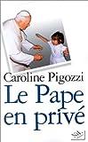 echange, troc Caroline Pigozzi - Le Pape en privé