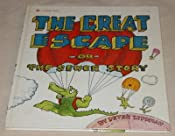 The Great Escape: Or, the Sewer Story.: Peter Lippman: 9780307135759: Amazon.com: Books