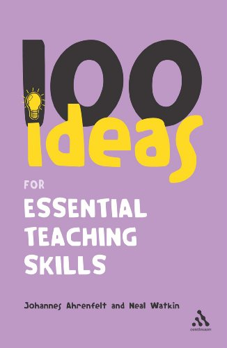 100 Ideas for Essential Teaching Skills (Continuums One...