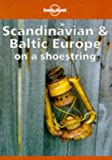 Lonely Planet Scandinavia and Baltic Europe on a Shoestring (Lonely Planet Scandinavian: Europe) (0864424345) by Cornwallis, Graeme