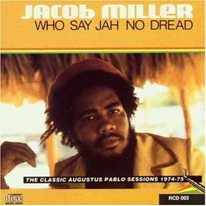 Jacob Miller - Who Say Jah No Dr. - Zortam Music