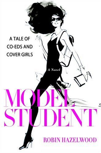 Model Student: A Tale of Co-eds and Cover Girls (Model Student compare prices)