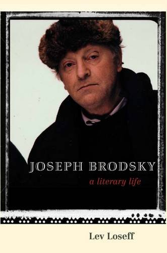Joseph Brodsky: A Literary Life, Lev Loseff