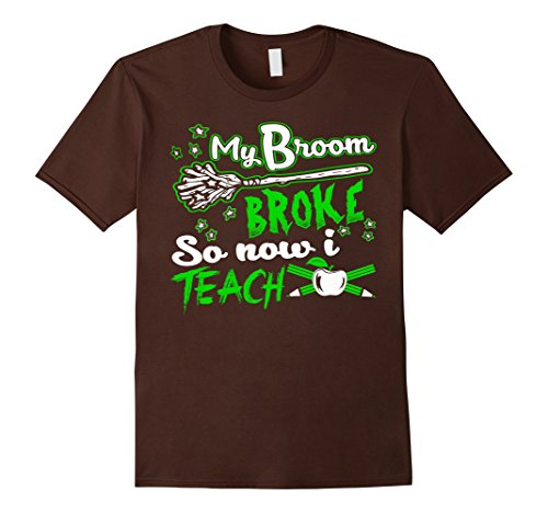 [Men's Teacher T-shirt , My broom broke so now I teach Medium Brown] (Pi Day Costume Ideas)