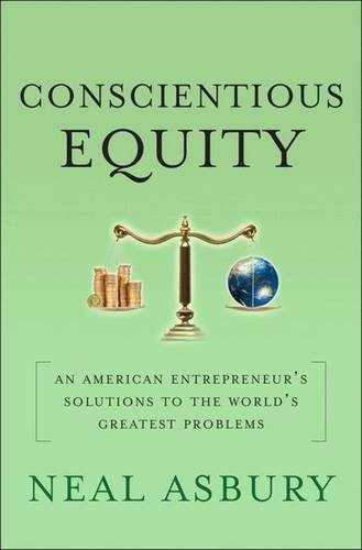 Conscientious Equity: An American Entrepreneur's Solutions to the World's Greatest Problems PDF