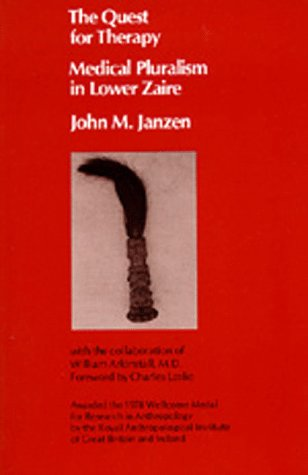 The Quest for Therapy: Medical Pluralism in Lower Zaire...