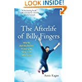 The Afterlife of Billy Fingers: How My Bad-Boy Brother Proved to Me There's Life After Death