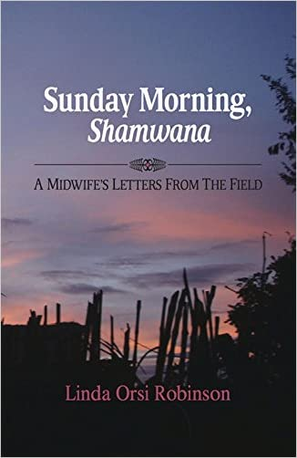 Sunday Morning Shamwana: A Midwife's Letters from the Field
