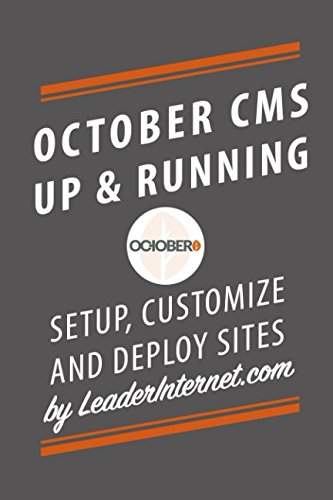 October CMS Up and Running: The Complete Guide To Starting An October CMS Site Quickly