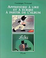 """Apprendre à lire et à écrire à partir de l'album : John Chatterton détective, suivi de """"Lilas"""""""