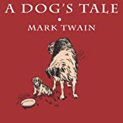 A Dog's Tale | [Mark Twain]