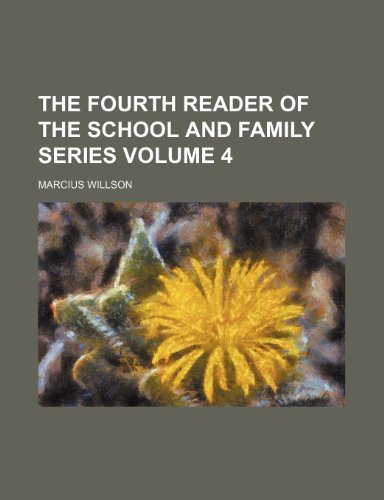 The fourth reader of the School and family series Volume 4