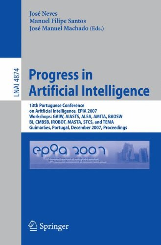 Progress In Artificial Intelligence: 13Th Portuguese Conference On Artificial Intelligence, Epia 2007, Workshops: Gaiw, Aiasts, Alea, Amita, Baosw, ... / Lecture Notes In Artificial Intelligence)