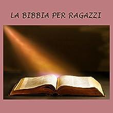 La Bibbia per ragazzi [The Bible for Children] Audiobook by  Gli Ascoltalibri Narrated by Silvia Cecchini
