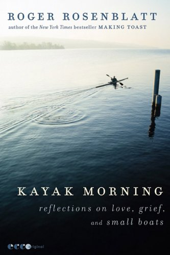 Kayak Morning: Reflections on Love, Grief, and Small Boats (Personal Kayak compare prices)